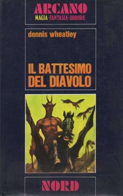 IL BATTESIMO DEL DIAVOLO <BR/> Dennis Wheatley