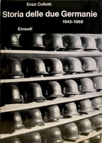 STORIA DELLE DUE GERMANIE 1945-1968 <BR/> Enzo Collotti