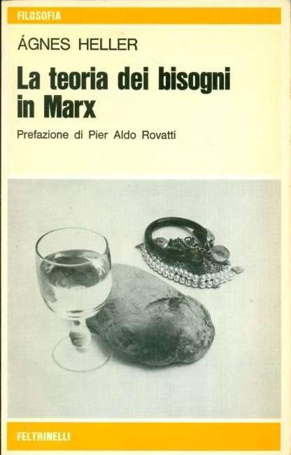 LA TEORIA DEI BISOGNI IN MARX <BR/> Agnes Heller