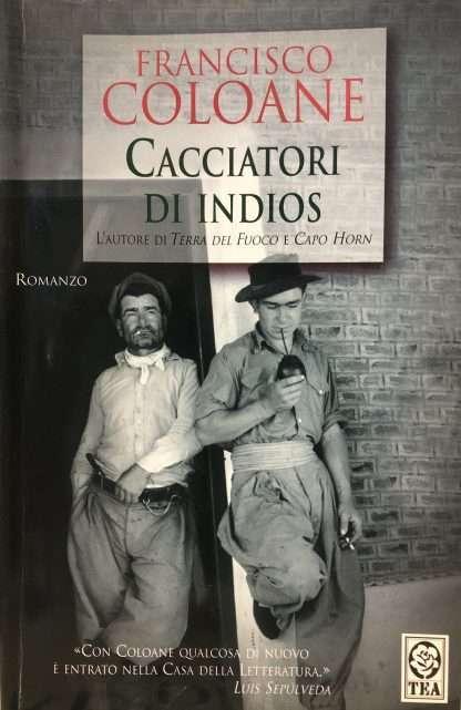 CACCIATORI DI INDIOS <BR/> Francisco Coloane