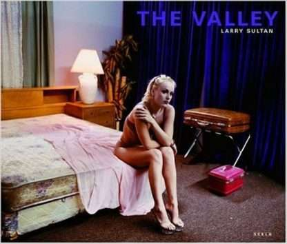 THE VALLEY <BR/> Larry Sultan