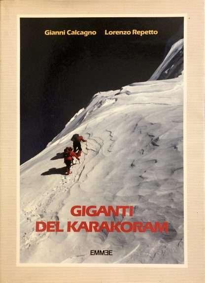 I GIGANTI DEL KARAKORAM <BR/> Gianni Calcagno, Lorenzo Repetto