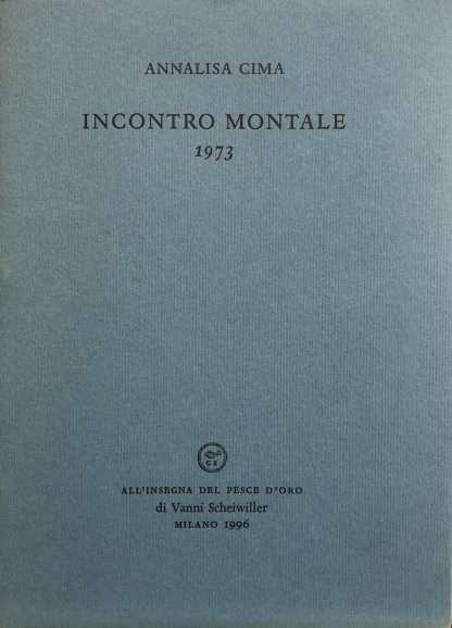 INCONTRO CON MONTALE 1973 <BR/> Annalisa Cima