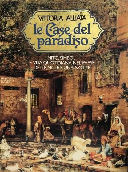 LE CASE DEL PARADISO <BR/> Vittoria Alliata