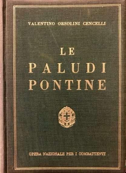 LE PALUDI PONTINE Valentino Orsolini Cencelli