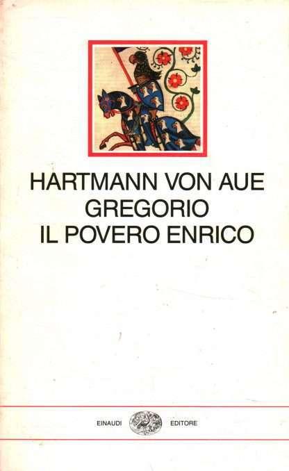 GREGORIO E IL POVERO ENRICO </br>Hartmann von Aue