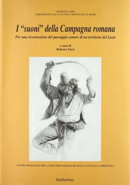 I SUONI DELLA CAMPAGNA ROMANA <BR/> a cura di Roberta Tucci