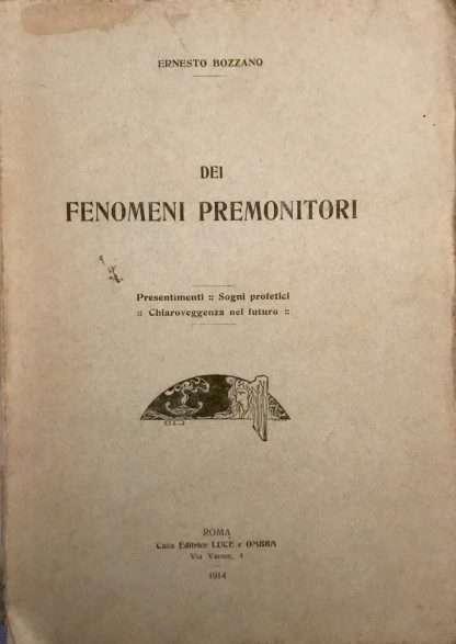 DEI FENOMENI PREMONITORI <BR/> Ernesto Bozzano