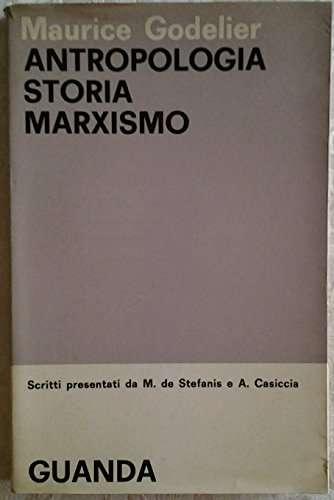 ANTROPOLOGIA, STORIA, MARXISMO <BR/> Maurice Godelier