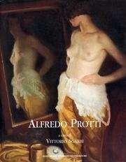 Alfredo Protti. 1882-1949 <BR/> a cura di Vittorio Sgarbi