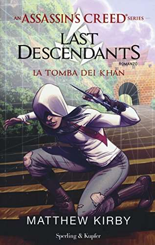 Assassin's Creed. Last descendants. La tomba dei Khan (Vol. 2)