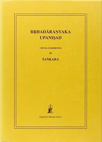 Brhadaranyaka Upanisad con il commento di Sankara