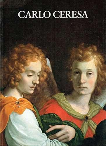CARLO CERESA UN PITTORE BERGAMASCO NEL '600 (1609-1679)