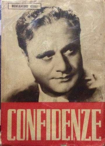 Confidenze <BR/> Beniamino Gigli