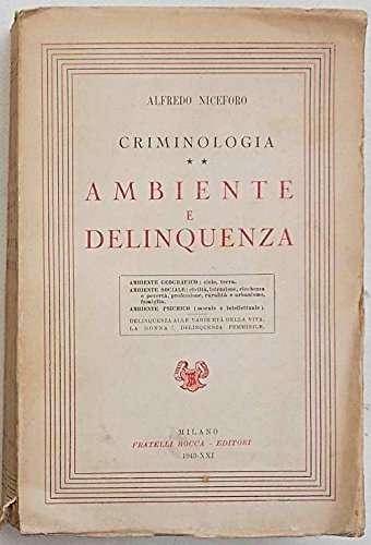 CRIMINOLOGIA. Ambiente e delinquenza <BR/> Alfredo Niceforo