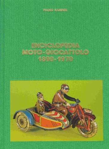 Encicliopedia Moto-Giocattolo 1890-1970 <BR/> Paolo Rampini