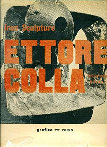Ettore Colla. Iron sculpture <BR/> Lawrence Alloway