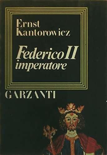 Federico II, imperatore <BR/> Ernst Kantorowicz