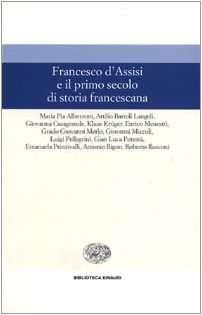 Francesco d'Assisi e il primo secolo di storia francescana