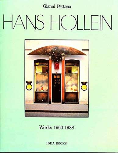 Hans Hollein. Opere (1960-1988) <Bn/> Gianni Pettena