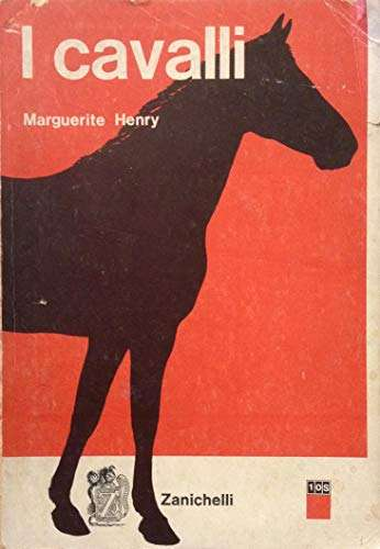 I CAVALLI <BR/> Marguerite Henry