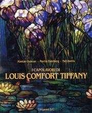 I capolavori di Tiffany <BN/> Duncan Alastair - Eidelberg Martin - Harris Neil