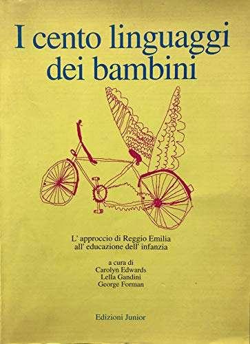 I cento linguaggi dei bambini <BR/> Carolyn Edwards, Lella Gandini, George Forman