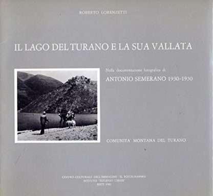 IL LAGO DI TURANO E LA SUA VALLATA. Nella documentazione fotografica di Antonio Semerano 1930-1950