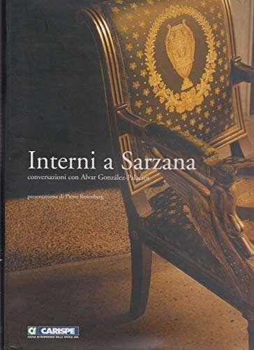 INTERNI A SARZANA. Conversazioni con Alvar Gonzàles-Palacios. Presentazione di Pierre Rosenberg.