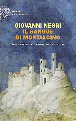 Il sangue di Montalcino. Una indagine del commissario Cosulich