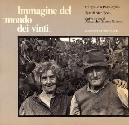 IMMAGINE DEL MONDO DEI VINTI Paola Agosti, Nuto Revelli