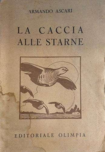 LA CACCIA ALLE STARNE <BR/>Armando Ascari