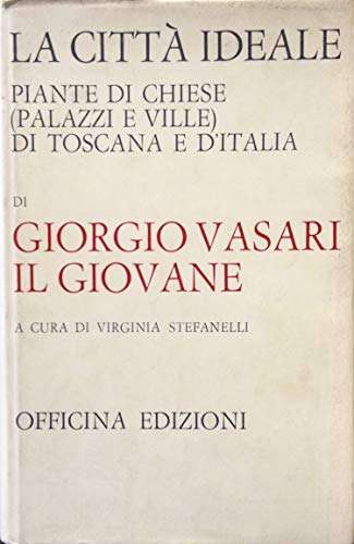 LA CITTA' IDEALE Giorgio Vasari