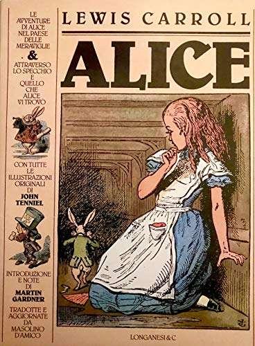LE AVVENTURE DI ALICE NEL PAESE DELLE MERAVIGLIE & attraverso lo specchio e quello che Alice vi trovò