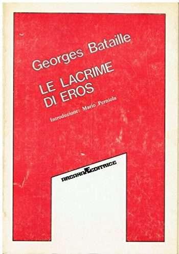 LE LACRIME DI EROS <BR/> Georges Bataille
