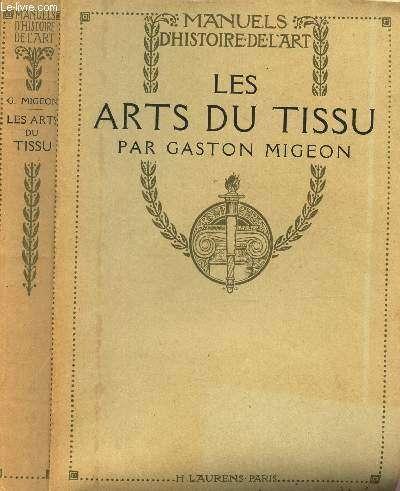 LES ARTS DU TISSU / MANUEL D'HISTOIRE DE L'ART / NOUVELLE EDITION.