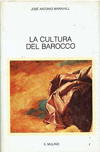 LA CULTURA DEL BAROCCO <BR/> José Antonio Maravall