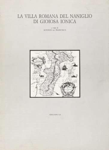 La villa romana del Naniglio di Gioiosa Ionica. Relazione preliminare dellla campagna di scavo (1981-86)