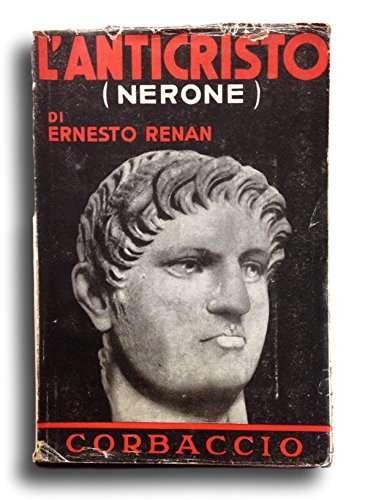 L'anticristo: Nerone. Traduzione di Angelo Treves. Collana storica Corbaccio;