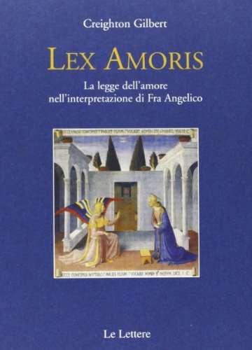 Lex amoris. La legge dell'amore nell'interpretazione di fra Angelico