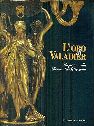 L'ORO DI VALADIER <BR/> a cura di Alvar Gonzalez-Palacios