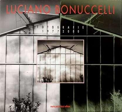 LUCIANO BONUCCELLI. Fotografie 1977-2000