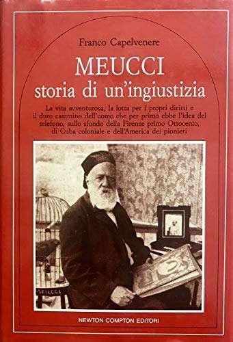MEUCCI, STORIA DI UNA INGIUSTIZIA <BR/> Franco Capelvenere