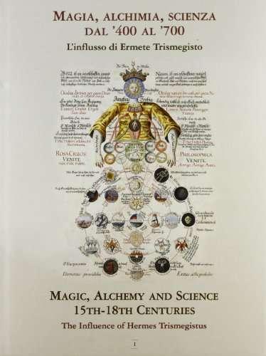 Magia, alchimia, scienza da '400 al '700: l'influsso di Ermete Trismegisto-Magic, alchemy and science 15th-18th centuries. The influence of Hermes Trismegistus (Vol. 1)
