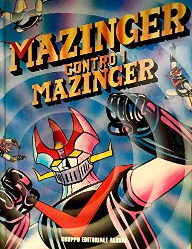 Mazinger Contro I Mazinger <BR/> G.Nagai, G.Oota