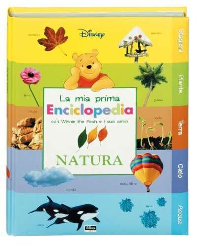 Natura. La mia prima enciclopedia con Winnie the Pooh e i suoi amici. Ediz. illustrata