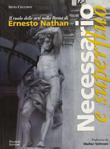 Necessario e superfluo. Il ruolo delle arti nella Roma di Ernesto Nathan