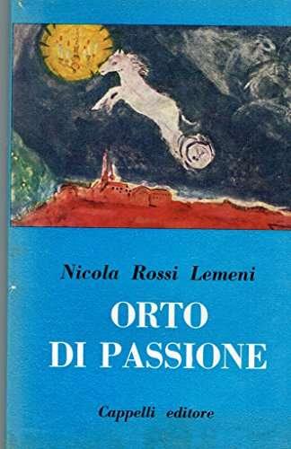 ORTO DI PASSIONE <BR/> Nicola Rossi Lemeni