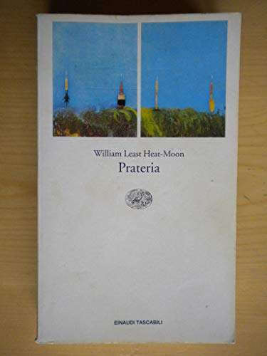 Prateria. Una mappa in profondità <BR/> William Least Heat-Moon