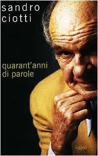QUARANT'ANNI DI PAROLE <BR/> Sandro Ciotti
